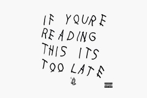 Drake-If_Your_Reading_This_Its_Too_Late-Cover